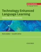 Technology Enhanced Language Learning: connecting theory and practice - Oxford Handbooks for…