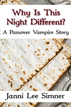 Why Is This Night Different?: A Passover Vampire Story