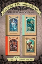 A Series of Unfortunate Events Collection: Books 10-13 by Lemony Snicket