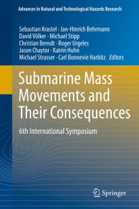 Submarine Mass Movements and Their Consequences: 6th International Symposium