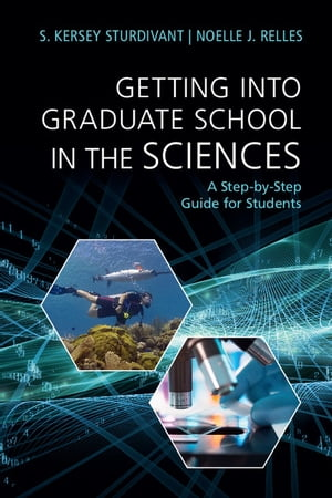 Getting into Graduate School in the Sciences A Step-by-Step Guide for Students