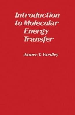 Book Introduction to Molecular Energy Transfer by Yardley, James