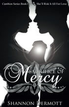 Sacrifice of Mercy: (Cambions #5) by Shannon Dermott