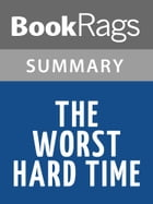 The Worst Hard Time by Timothy Egan l Summary & Study Guide by BookRags