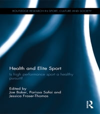 Health and Elite Sport: Is High Performance Sport a Healthy Pursuit?