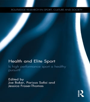 Health and Elite Sport Is High Performance Sport a Healthy Pursuit?