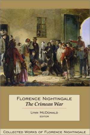 Florence Nightingale: The Crimean War Collected Works of Florence Nightingale,  Volume 14