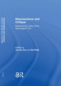 Neuroscience and Critique: Exploring the Limits of the Neurological Turn