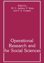 Operational Research and the Social Sciences by S.A. Cropper