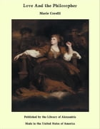 Love And the Philosopher by Marie Corelli