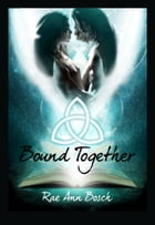 Bound Together by Rae Ann Bosch