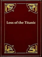 Loss of the Steamship 'Titanic' by The British Government