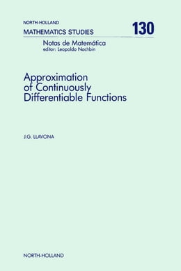 Book Approximation of Continuously Differentiable Functions by Llavona, J.G.
