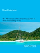 The Adventures of the Circumnavigators in their small Sailing Boats by David Loscalzo