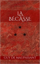 La Bécasse by Guy de Maupassant