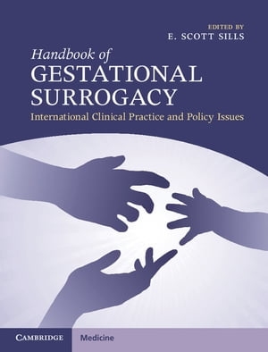 Handbook of Gestational Surrogacy International Clinical Practice and Policy Issues