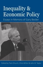 Inequality and Economic Policy: Essays In Honor of Gary Becker