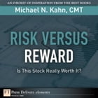 Risk Versus Reward--Is This Stock Really Worth It? by Michael N. Kahn CMT