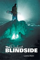 The Perfect Blindside by Leslea D. Wahl