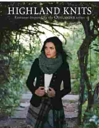 Highland Knits: Knitwear Inspired by the Outlander Series by Interweave Editors