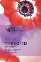 The Poems: Venus and Adonis, The Rape of Lucrece, The Phoenix and the Turtle, The Passionate…
