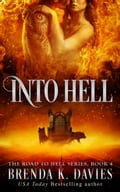 Into Hell (The Road to Hell Series, Book 4) 7c2de94d-f472-4a93-9000-4c8daf81d551