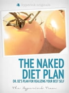 The Naked Diet Plan - Dr. Oz's Plan for Realizing Your Best Self (Fitness, Weight Loss, Wellness) by Serge Devant