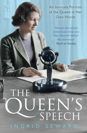 The Queen's Speech An Intimate Portrait of the Queen in her Own Words