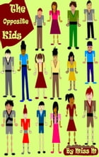 The Opposite Kids by Miss M