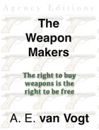 The Weapon Makers by A. E. van Vogt
