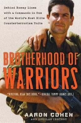 Book Brotherhood of Warriors: Behind Enemy Lines with a Commando in One of the World's Most Elite… by Aaron Cohen