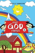 Put God First by Angelo Townsend