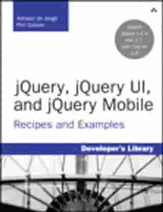 jQuery, jQuery UI, and jQuery Mobile: Recipes and Examples by Adriaan de Jonge