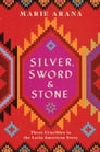 Silver, Sword, and Stone Cover Image