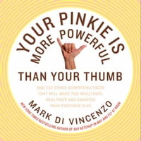 Your Pinkie Is More Powerful Than Your Thumb: And 333 Other Surprising Facts That Will Make You…