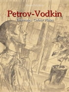 Petrov-Vodkin Drawings:Colour Plates by Maria Peitcheva