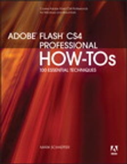 Book Adobe Flash CS4 Professional How-Tos: 100 Essential Techniques by Mark Schaeffer