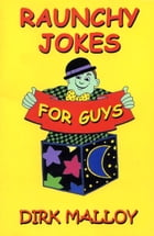 Raunchy Jokes for Guys by Hank Gross