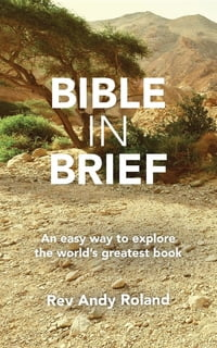 Bible in Brief: An easy way to enjoy the greatest book ever written