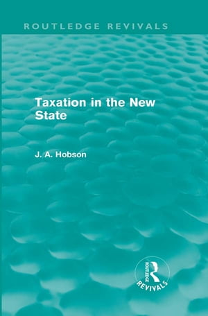 Taxation in the New State (Routledge Revivals)