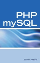 PHP mySQL Web Programming Interview Questions, Answers, and Explanations: PHP mySQL FAQ by Equity Press