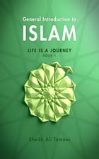 General Introduction To Islam Life is a Journey: Life is a Journey by Shaikh Ali Al-Tantawi