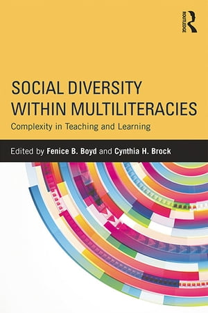 Social Diversity within Multiliteracies Complexity in Teaching and Learning