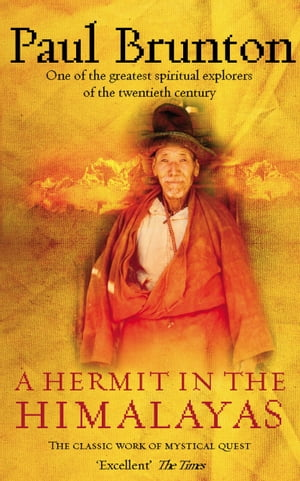 A Hermit In The Himalayas The Classic Work of Mystical Quest