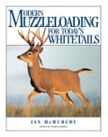 Modern Muzzleloading for Today's Whitetails
