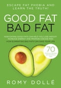 Good Fat, Bad Fat 9a73d5c1-8896-4cf0-9493-036120dab098