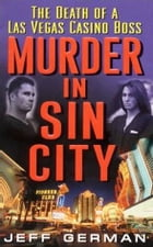 Murder in Sin City: Death of a Casino Boss by Jeff German
