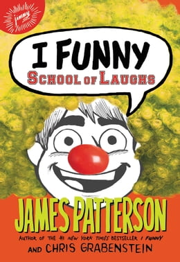 Book I Funny: School of Laughs by James Patterson