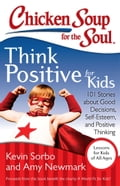 Chicken Soup for the Soul: Think Positive for Kids a9222645-9214-47f4-8eac-d32fe87ac8a9