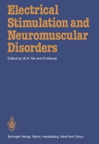 Electrical Stimulation and Neuromuscular Disorders by Gerta Vrbova